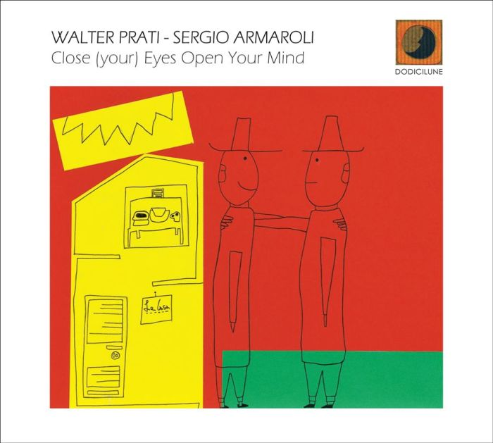 "WALTER PRATI – SERGIO ARMAROLI ""Close (your) eyes Oper Your Mind"""